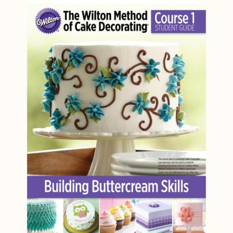 Wilton Course 1 Lesson -Plan Manual Decorare Cu Cremă De Unt