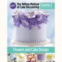 Wilton Course 2 Lesson Plan - Flowers and Cake Design