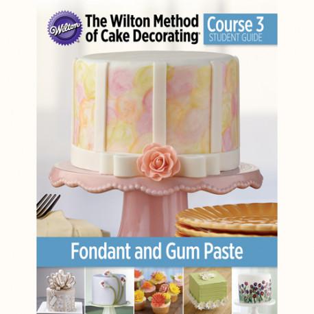 Wilton Method Course 3 Gum Paste And Fondant Bb Super Import